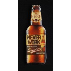 Noname Hűtőmágnes 4*10 cm Never Work sör